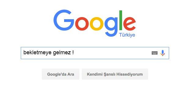 google'ı bekletme